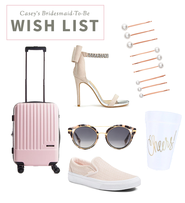 CASEY BRIDESMAID WISH LIST
