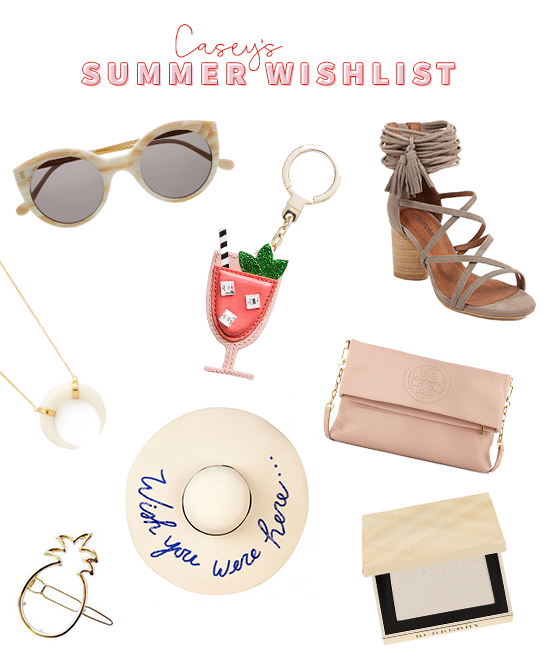 CASEYS SUMMER WISHLIST