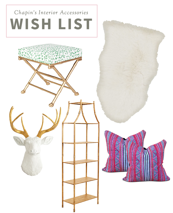 CHAPIN INTERIOR DESIGN WISH LIST