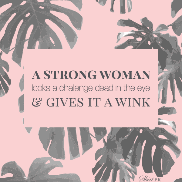 STRONG WOMAN QUOTE_SKIRT PR